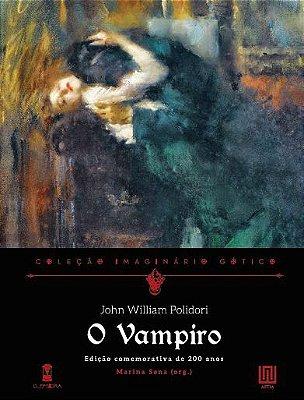 O Vampiro, de John William Polidori e outros. Edição comemorativa de 200 anos (capa dura)
