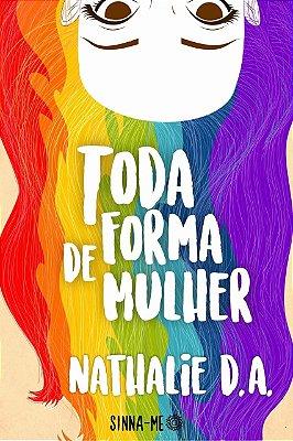 TODA FORMA DE MULHER (PRÉ-VENDA)