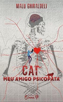 Cat, meu amigo psicopata (PRÉ-VENDA)