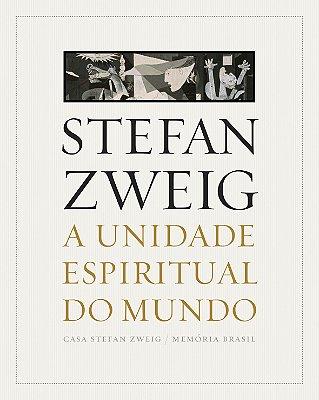 Stefan Zweig, A unidade espiritual do mundo