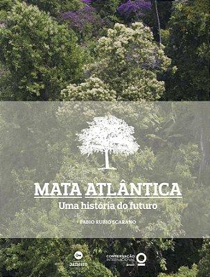 Mata Atlântica - a história de uma paisagem