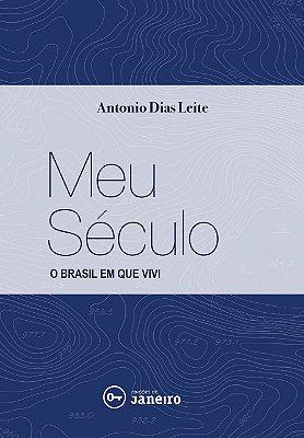 Meu século: o Brasil em que vivi