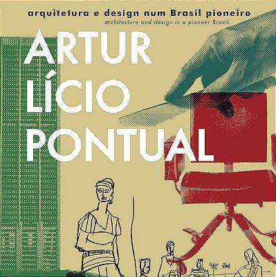 Artur Lício Pontual, arquitetura e design num Brasil pioneiro