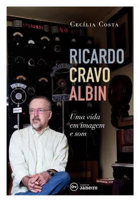 Ricardo Cravo Albin: Uma vida em imagem e som