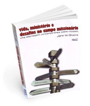 Vida, Ministério e Desafios no Campo Missionário