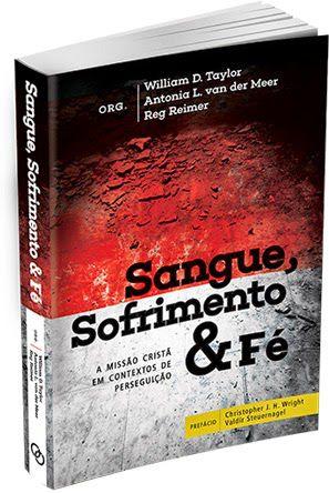 SANGUE, SOFRIMENTO & FE