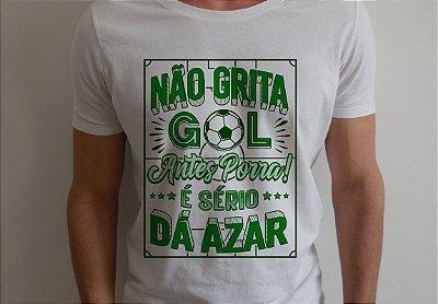 Camiseta: Não grita gol antes, porra!