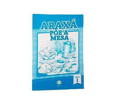 """Livro """"Araxá Põe a Mesa"""" Vol.1"""