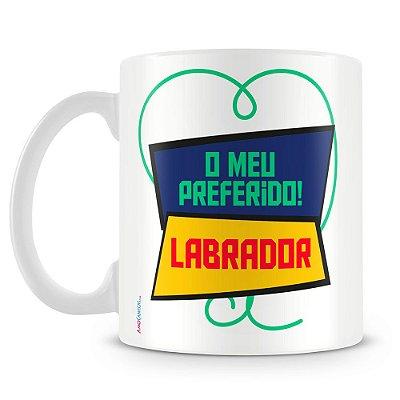 Caneca Personalizada O Meu Preferido! (Labrador)