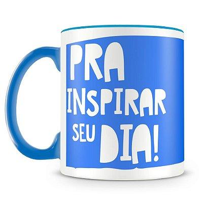 Caneca Personalizada Pra Inspirar Seu Dia