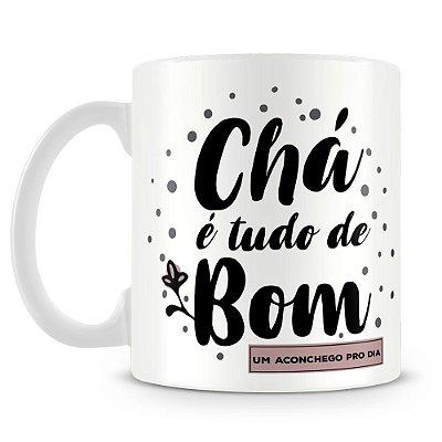Caneca Personalizada Chá é Tudo de Bom