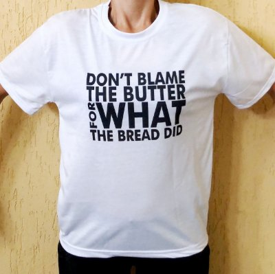 Camisa Don't Blame the Butter - Masculina Branca