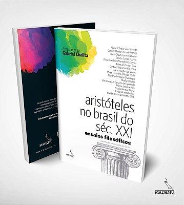 Aristóteles no Brasil do Século XXI - Ensaios Filosóficos