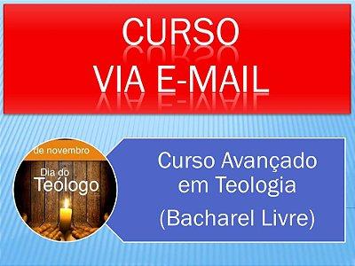Curso Avançado em Teologia - Via e-mail - Inscrição nos diversos períodos com pagamento em parcela única.