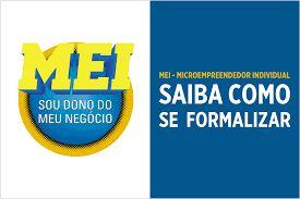 Formalização do MEI - Seja um Microempreendor Individual