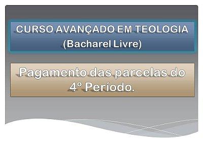 Curso Avançado de Teologia (Bacharel Livre) - Pagamento de parcelas - 4º Período