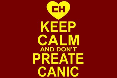 Keep Calm and Don't Preate Canic - Chapolin