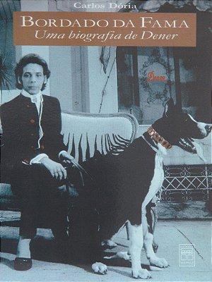 Bordado da Fama - Uma biografia de Dener