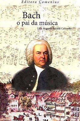 Bach, o Pai da Música