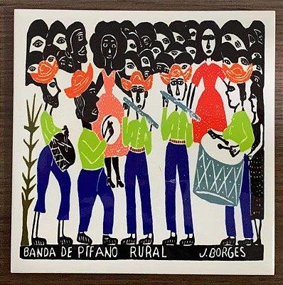 "Azulejo ""Banda de Pífano Rural"" do J. Borges M - PE"