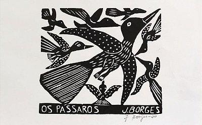 "Xilogravura ""Os Pássaros"" M - J. Borges - PE"