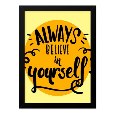 Quadro A4 Always Believe In Yourself