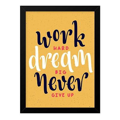 Quadro A4 Work Hard Dream Big