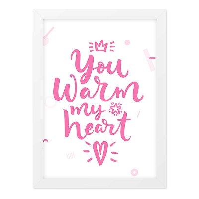 Quadro A4 You Warm My Heart