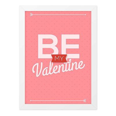 Quadro A4 Be My Valentine