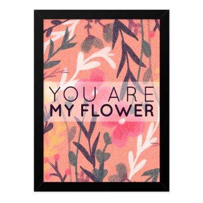 Quadro A4 You Are My Flower