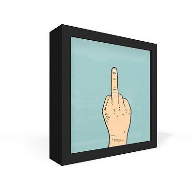 Quadro Caixa Frontal Dedo Do Meio