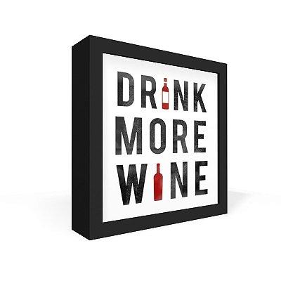 Quadro Caixa Frontal Drink More Wine