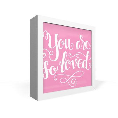 Quadro Caixa Frontal You Are So Loved