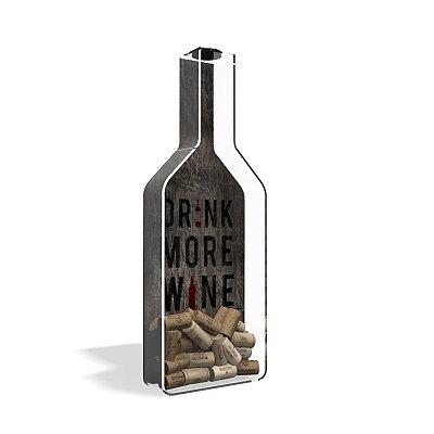 Porta Rolha de Vinho Garrafa Acrílico Drink More