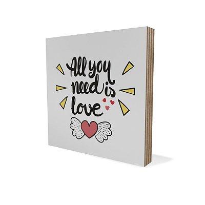 Placa Compensado Mini All You Need Is Love