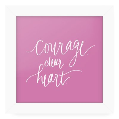 Quadro 20x20 Courage Dear Heart