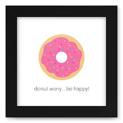 Quadro 20x20 Donut Worry
