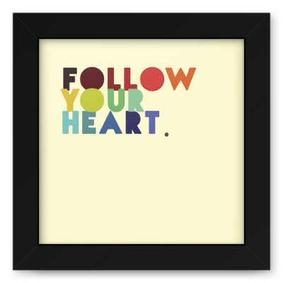 Quadro 20x20 Follow Your Heart