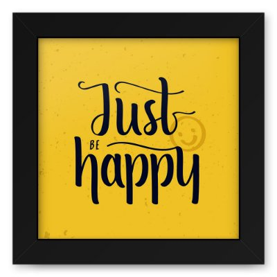 Quadro 20x20 Just Be Happy
