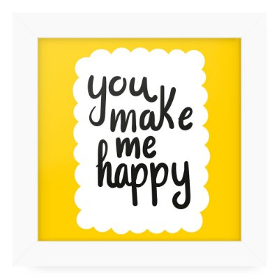Quadro 20x20 Love Happy You Make Me Happy