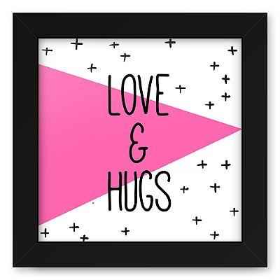 Quadro 20x20 Love Triangulos Hugs