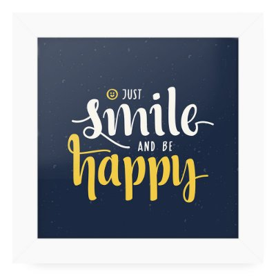 Quadro 20x20 Smile And Be Happy