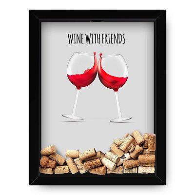 Quadro Porta Rolha de Vinho  Wine With Friends
