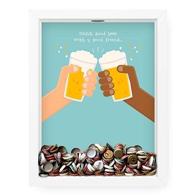 Quadro Porta Tampinha de Cerveja  Good Beer With Friends