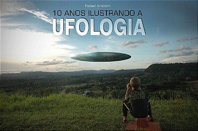 LIVRO 10 ANOS ILUSTRANDO A UFOLOGIA (DESCONTÃO)
