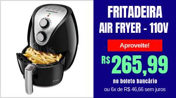 Fritadeira Air Fryer Mondial 110V - sem óleo