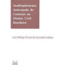 INADIMPLEMENTO ANTECIPADO DO CONTRATO NO DIREITO CIVIL BRASILEIRO