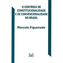 CONTROLE DE CONSTITUCIONALIDADE E DE CONVENCIONALIDADE NO BRASIL