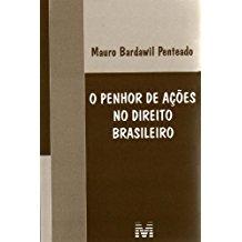 PENHOR DE ACOES NO DIREITO BRASILEIRO, O