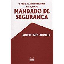 Juízo de Admissibilidade na Ação de Mandado de Segurança